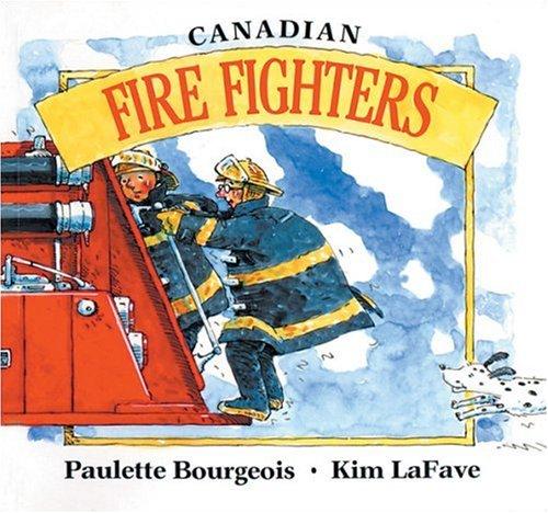 Canadian Fire Fighters (In My Neighbourhood)