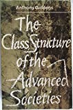 The class structure of the advanced societies (Hutchinson university library: sociology) (0091168813) by Giddens, Anthony