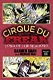 Cirque Du Freak, Volume 11: Lord of the Shadows (Cirque Du Freak: The Manga) Darren Shan
