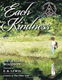 Each Kindness (Jane Addams Award Book (Awards)) (0399246525) by Woodson, Jacqueline