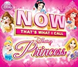 Now That's What I Call Disney Princess by Various Artists (2013) Audio CD