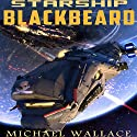 Starship Blackbeard (       UNABRIDGED) by Michael Wallace Narrated by Steve Barnes