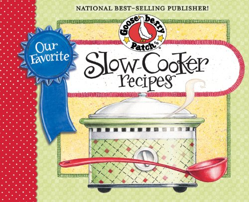 Our Favorite Slow-Cooker Recipes Cookbook: Serve up meals that are piping hot, delicious and ready when you are...and your slow cooker does all the work! (Our Favorite Recipes Collection) by Gooseberry Patch