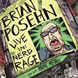 Live In: Nerd Rage [Explicit] ~ Brian Posehn