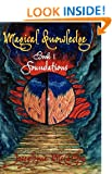 Magical Knowledge  Book I Foundations/ The Lone Practitioner