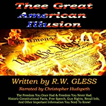 Thee Great American Illusion (       UNABRIDGED) by R. W. Gless Narrated by Christopher Hudspeth