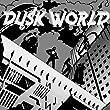 Dusk World