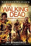 Robert Kirkman's The Walking Dead: Search and Destroy (The Walking Dead Series)