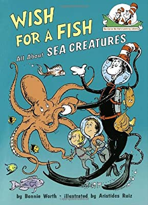 Wish For A Fish All About Sea Creatures Cat In The Hats Learning Library from Random House Books for Young Readers