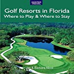 Golf Resorts in Florida: Where to Play & Where to Stay | Jim Nicol,Barbara Nicol