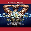 How to Tame a Beast in Seven Days Audiobook by Kerrelyn Sparks Narrated by Jill Tanner