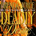 Deadly Desire: A Francesca Cahill Novel Audiobook by Brenda Joyce Narrated by Coleen Marlo