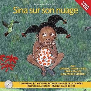 Sina Sur Son Nuage - 7 Chansons & 7 Histoires Extraordinaires de la Carai..be / Inclus un Livre