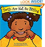 Teeth Are Not for Biting (Board Book)...