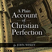 A Plain Account of Christian Perfection Audiobook by John Wesley Narrated by Robert J. Shaw