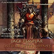Jack Templar and the Lord of the Werewolves: The Templar Chronicles, Volume 4 | Jeff Gunhus