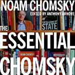 The Essential Chomsky | Noam Chomsky,Anthony Arnove (editor)