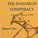 The Daedalus Conspiracy: A Detective Novel of 1929: The Cyrus Skeen Series, Book 3 (       UNABRIDGED) by Edward Cline Narrated by Gregg A. Rizzo