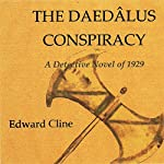 The Daedalus Conspiracy: A Detective Novel of 1929: The Cyrus Skeen Series, Book 3 | Edward Cline