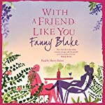 With a Friend Like You | Fanny Blake