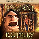 Jake & The Giant: The Gryphon Chronicles, Book 2 | E.G. Foley