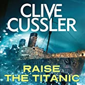 Raise the Titanic | Clive Cussler