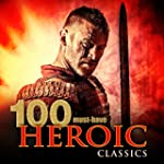 100 Must-Have Heroic Classics
