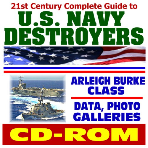 21st Century Complete Guide to U.S. Navy Destroyers - Arleigh Burke Class Warships - plus Dock Landing and Mine...