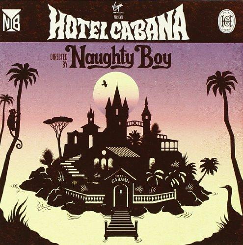 Naughty Boy - Hotel Cabana (deluxe version) - Zortam Music