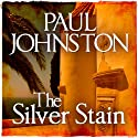 The Silver Stain: Alex Mavros, Book 4 (       UNABRIDGED) by Paul Johnston Narrated by Chris Pavlo