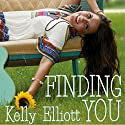 Finding You Audiobook by Kelly Elliott Narrated by Erin Mallon, Stephen Dexter