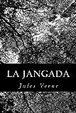 La Jangada: Huit cent lieues sur l'Amazone