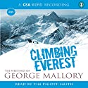 Climbing Everest: The Writings of George Mallory Audiobook by George Mallory Narrated by Tim Pigott-Smith