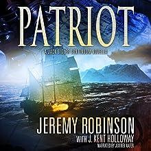 Patriot: A Jack Sigler Continuum Novella Audiobook by Jeremy Robinson, J. Kent Holloway Narrated by Jeffrey Kafer