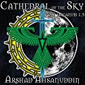 Cathedral of the Sky: Pact Arcanum, Book 1.5 Audiobook by Arshad Ahsanuddin Narrated by John M. Perry