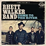 Come to the River ~ Rhett Walker Band