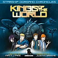 Kings of the World: Starship Dorsano Chronicles, Book 1 (       UNABRIDGED) by Matt J Pike Narrated by Justin Braine