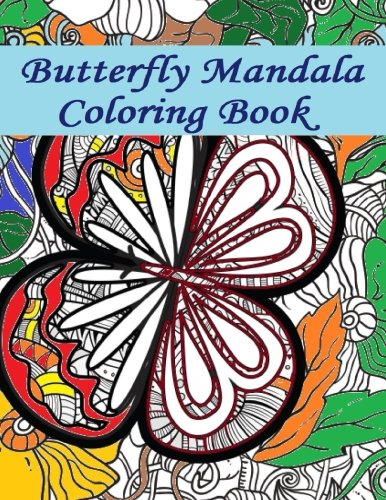 Butterfly Mandala Coloring Book: Butterfly Mandala Coloring Book fun for all Ages - Adults and Kids can Relax while coloring a combination of ... Mandalas on full size large Coloring Pages (Full Size Coloring Books compare prices)