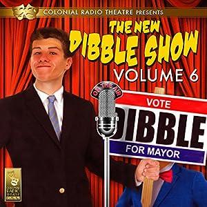 The New Dibble Show Vol. 6 Radio/TV Program