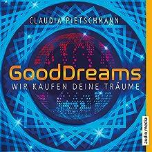 GoodDreams: Wir kaufen deine Träume Hörbuch von Claudia Pietschmann Gesprochen von: Ulla Wagener