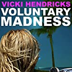 Voluntary Madness | Vicki Hendricks