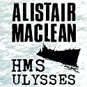 HMS Ulysses Audiobook by Alistair MacLean Narrated by Jonathan Oliver