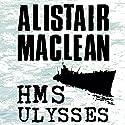 HMS Ulysses Hörbuch von Alistair MacLean Gesprochen von: Jonathan Oliver