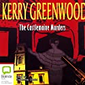 The Castlemaine Murders: A Phryne Fisher Mystery (       UNABRIDGED) by Kerry Greenwood Narrated by Stephanie Daniel