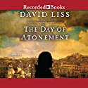 The Day of Atonement Audiobook by David Liss Narrated by Samuel Roukin