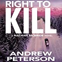 Right to Kill: Nathan McBride, Book 6 Hörbuch von Andrew Peterson Gesprochen von: Dick Hill