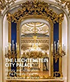 The Liechtenstein City Palace: History and restoration of the Princely Palace on Bankgasse in Vienna. Baroque, Neo Rococo, Biedermeier