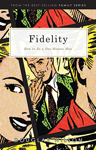 fidelity-what-it-means-to-be-a-one-woman-man-by-douglas-wilson-1-oct-2004-paperback