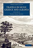 Travels in Sicily, Greece and Albania 2 Volume Set (Cambridge Library Collection - European History)