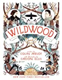 Wildwood: The Wildwood Chronicles, Book I (Wildwood Chronicles (Quality))